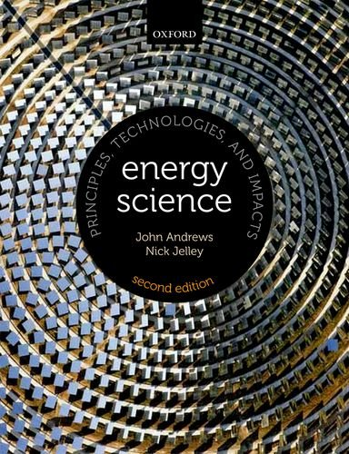 Energy Science Principles, Technologies, and Impacts 2nd 2013 edition cover