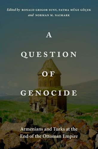 Question of Genocide Armenians and Turks at the End of the Ottoman Empire  2013 edition cover