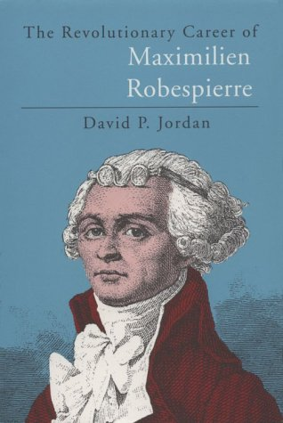 Revolutionary Career of Maximilien Robespierre  N/A edition cover