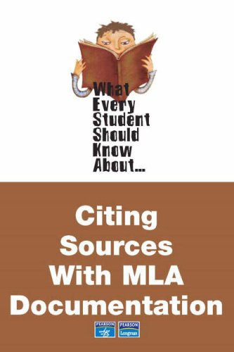 What Every Student Should Know about Citing Sources with MLA Documentation   2007 edition cover