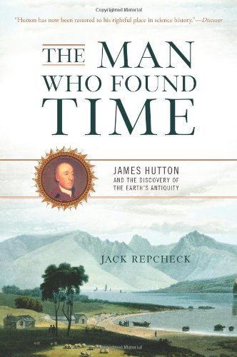Man Who Found Time James Hutton and the Discovery of Earth's Antiquity N/A edition cover