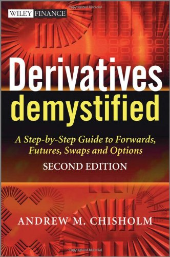 Derivatives Demystified A Step-by-Step Guide to Forwards, Futures, Swaps and Options 2nd 2010 edition cover