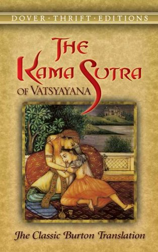 Kama Sutra of Vatsyayana The Classic Burton Translation  2006 9780486452371 Front Cover