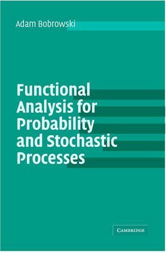 Functional Analysis for Probability and Stochastic Processes An Introduction  2005 edition cover
