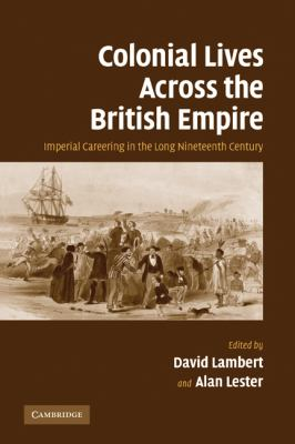 Colonial Lives Across the British Empire Imperial Careering in the Long Nineteenth Century  2010 edition cover