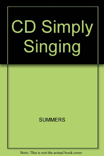 Summers' Simply Singing   2005 9780534623371 Front Cover