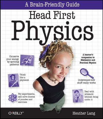 Head First Physics A Learner's Companion to Mechanics and Practical Physics  2008 edition cover