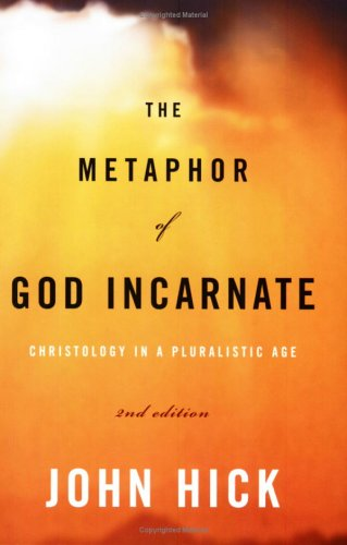 Metaphor of God Incarnate Christology in a Pluralistic Age 2nd 2006 (Revised) edition cover