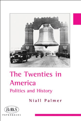 Twenties in America Politics and History  2006 9780748620371 Front Cover