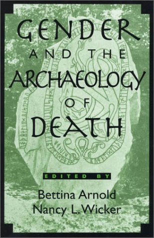 Gender and the Archaeology of Death   2001 9780759101371 Front Cover