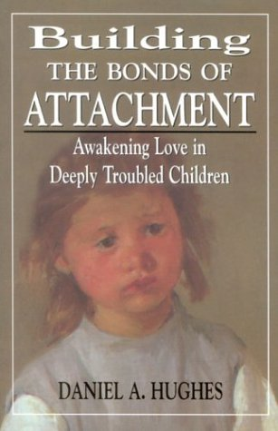 Building the Bonds of Attachment Awakening Love in Deeply Troubled Children N/A edition cover