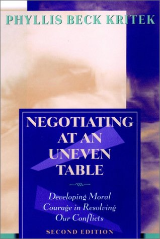Negotiating at an Uneven Table Developing Moral Courage in Resolving Our Conflicts 2nd 2002 (Revised) edition cover