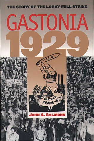 Gastonia 1929 The Story of the Loray Mill Strike  1995 edition cover