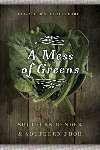 Mess of Greens Southern Gender and Southern Food  2011 edition cover