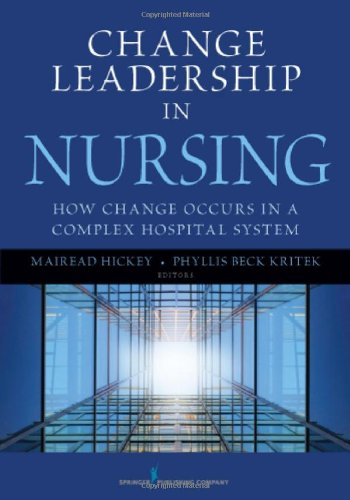 Change Leadership in Nursing How Change Occurs in a Complex Hospital System  2011 edition cover