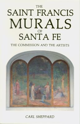 Saint Francis Murals of Santa Fe How They Were Created N/A 9780865341371 Front Cover