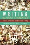 Writing Across Contexts Transfer, Composition, and Cultures of Writing  2014 edition cover