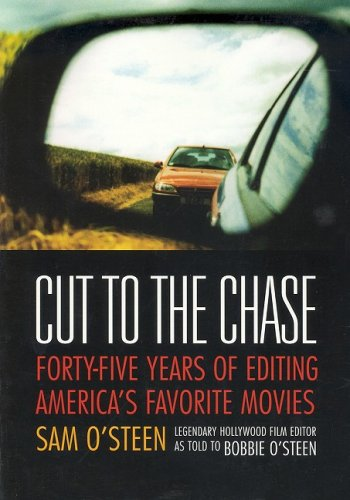 Cut to the Chase Forty-Five Years of Editing America's Favorite Movies  2002 edition cover