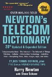Newton's Telecom Dictionary: Covering Telecommunications, the Internet, the Cloud, Cellular, the Internet of Things, Security, Wireless, Satellites, Information Technology, Fiber,  2014 edition cover
