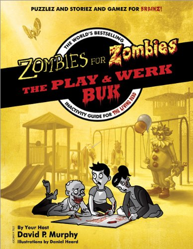 Zombies for Zombies The Play and Werk Book - The World's Bestselling Inactivity Guide for the Living Dead  2010 9781402246371 Front Cover