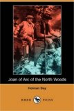 Joan of Arc of the North Woods  N/A 9781406587371 Front Cover