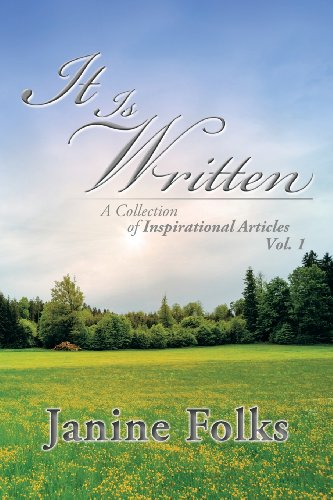 It Is Written A Collection of Inspirational Articles Vol. 1  2013 9781483663371 Front Cover
