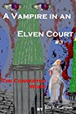 Vampire in an Elven Court The Converted Word N/A 9781492359371 Front Cover