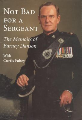 Not Bad for a Sergeant The Memoirs of Barney Danson Large Type 9781550024371 Front Cover