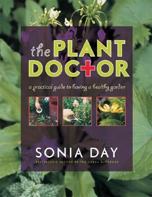 Plant Doctor A Practical Guide to Having a Healthy Garden  2006 (Revised) 9781552637371 Front Cover