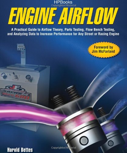 Engine Airflow HP1537 A Practical Guide to Airflow Theory, Parts Testing, Flow Bench Testing and Analy Zing Data to Increase Performance for Any Street or Racing Engine Handbook (Instructor's)  9781557885371 Front Cover