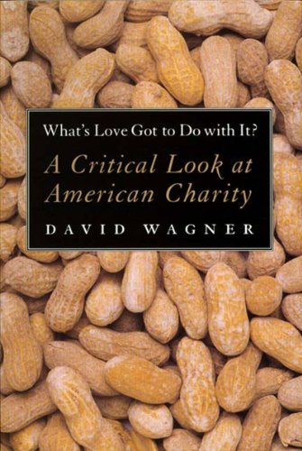 What's Love Got to Do with It? A Critical Look at American Charity Reprint  edition cover