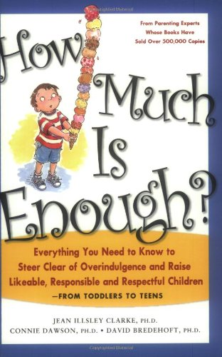 How Much Is Enough? Everything You Need to Know to Steer Clear of Overindulgence and Raise Likeable, Responsible and Respectful Children  2004 edition cover
