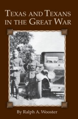 Texas and Texans in the Great War   2009 9781933337371 Front Cover