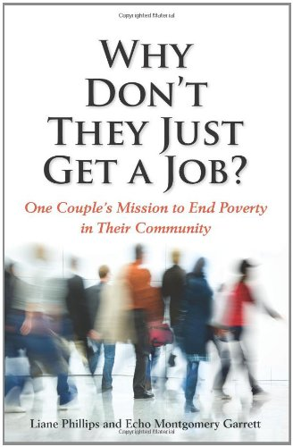 Why Don't They Just Get a Job? One Couple's Mission to End Poverty in Their Community N/A 9781934583371 Front Cover