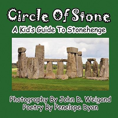Circle of Stone---A Kid's Guide to Stonehenge  N/A 9781935630371 Front Cover