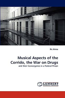 Musical Aspects of the Corrido, the War on Drugs N/A 9783838340371 Front Cover