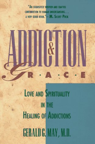 Addiction and Grace Love and Spirituality in the Healing of Addictions  1988 (Reprint) edition cover