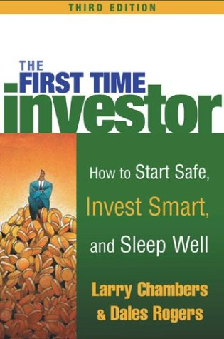 First Time Investor How to Start Safe, Invest Smart, and Sleep Well 3rd 2004 (Revised) 9780071420372 Front Cover