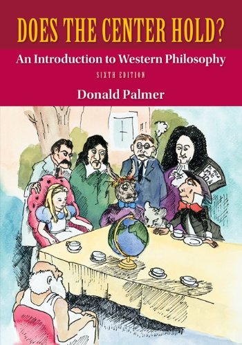 Does the Center Hold? An Introduction to Western Philosophy 6th 2014 edition cover