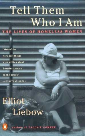 Tell Them Who I Am The Lives of Homeless Women N/A edition cover