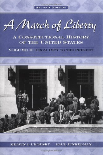March of Liberty A Constitutional History of the United States - From 1877 to the Present 2nd 2002 (Revised) edition cover