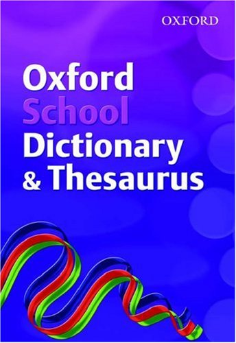 Oxford School Dictionary and Thesaurus (Dictionary/Thesaurus) N/A 9780199115372 Front Cover