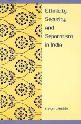 Ethnicity, Security, and Separatism in India   1997 9780231107372 Front Cover
