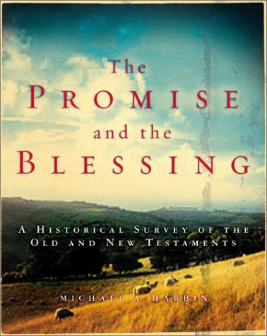Promise and the Blessing A Historical Survey of the Old and New Testaments  2005 edition cover