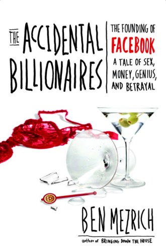 Accidental Billionaires The Founding of Facebook - A Tale of Sex, Money, Genius and Betrayal N/A edition cover