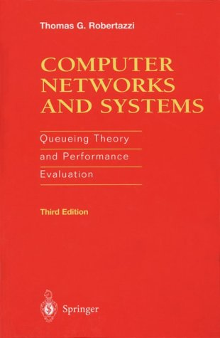 Computer Networks and Systems Queueing Theory and Performance Evaluation 3rd 2000 (Revised) 9780387950372 Front Cover