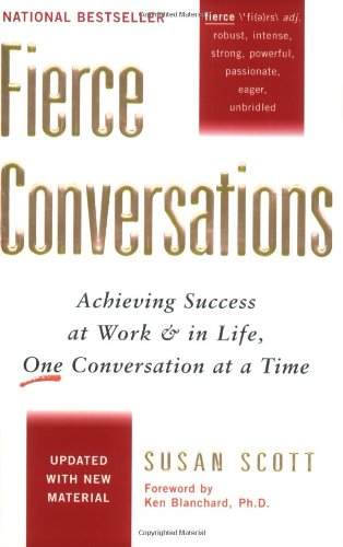 Fierce Conversations Achieving Success at Work and in Life, One Conversation at a Time  2002 9780425193372 Front Cover