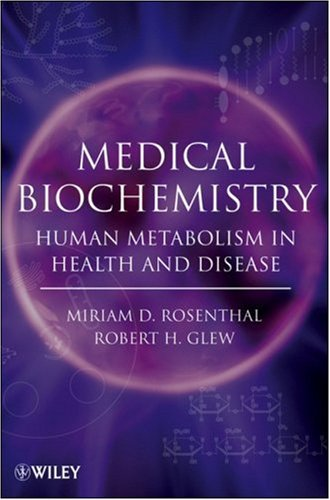 Medical Biochemistry Human Metabolism in Health and Disease  2009 9780470122372 Front Cover