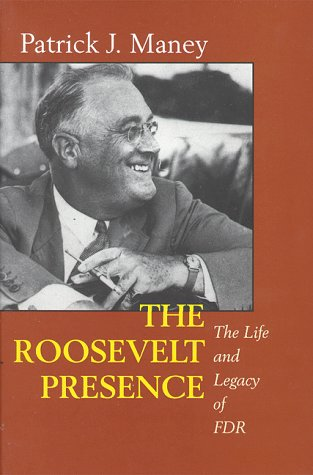 Roosevelt Presence The Life and Legacy of FDR  1998 edition cover