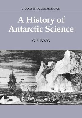 History of Antarctic Science   2005 9780521673372 Front Cover